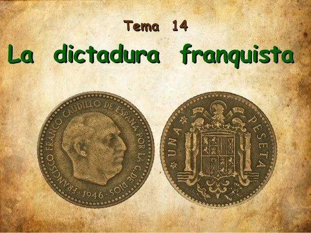 Tema 14Tema 14 La dictadura franquistaLa dictadura franquista