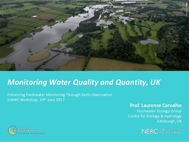 Monitoring Water Quality and Quantity, UK Enhancing Freshwater Monitoring Through Earth Observation IUKWC Workshop, 19th J...