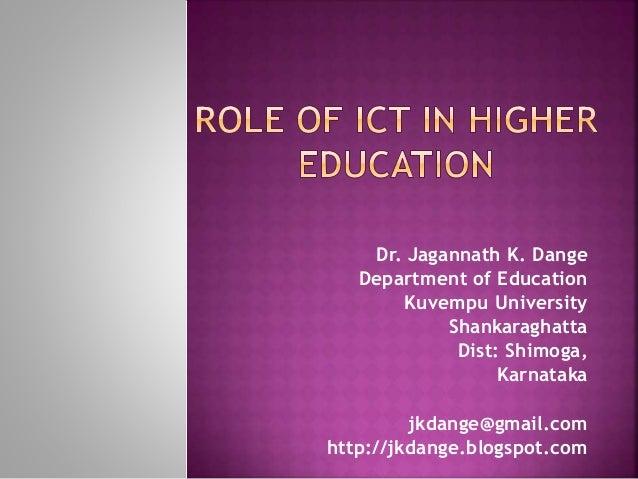Dr. Jagannath K. Dange Department of Education Kuvempu University Shankaraghatta Dist: Shimoga, Karnataka jkdange@gmail.co...