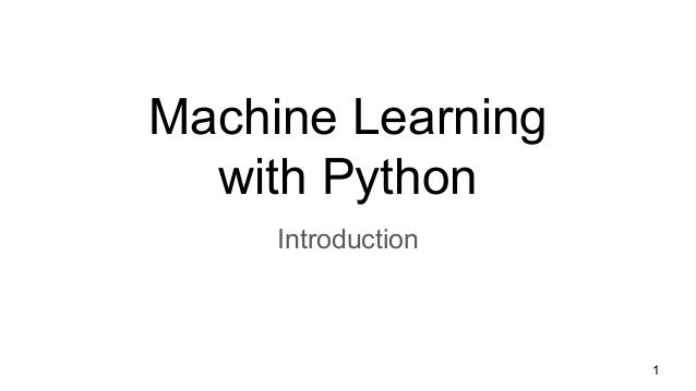 Machine Learning with Python Introduction 1