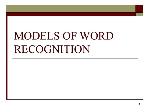 1 models of word recognition