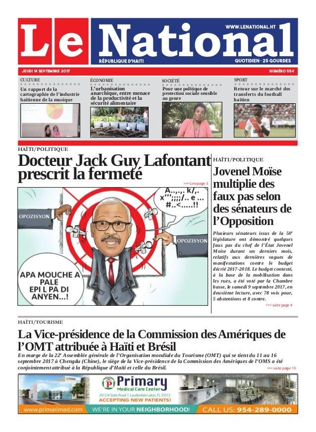 HAÏTI/POLITIQUE Docteur Jack Guy Lafontant prescrit la fermeté HAÏTI/TOURISME La Vice-présidence de la Commission desAméri...