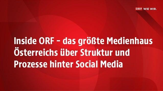 Inside ORF – das größte Medienhaus Österreichs über Struktur und Prozesse hinter Social Media