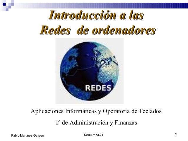 Módulo: AIOT 1Pablo Martínez Gayoso Introducción a lasIntroducción a las Redes de ordenadoresRedes de ordenadores Aplicaci...