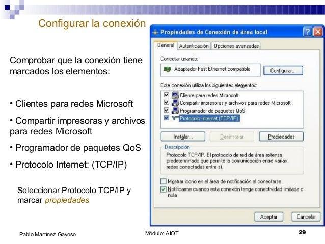 Módulo: AIOT 29Pablo Martínez Gayoso Configurar la conexión Comprobar que la conexión tiene marcados los elementos: • Clie...
