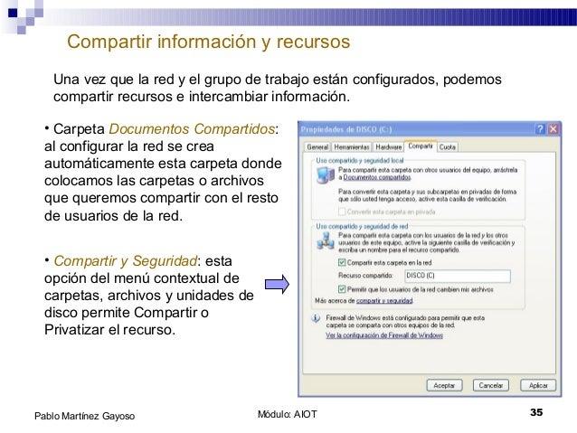 Módulo: AIOT 35Pablo Martínez Gayoso Compartir información y recursos Una vez que la red y el grupo de trabajo están confi...