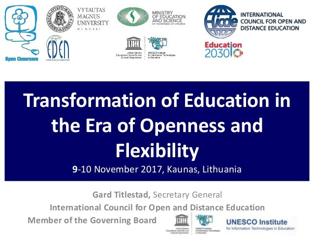 Transformation of Education in the Era of Openness and Flexibility 9-10 November 2017, Kaunas, Lithuania Gard Titlestad, S...