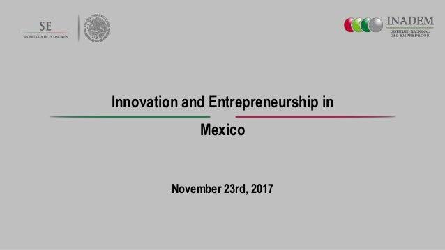 Innovation and Entrepreneurship in Mexico November 23rd, 2017