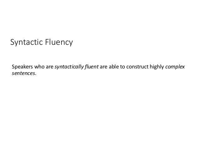 9. Syntactic Fluency ...