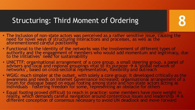 Structuring: Third Moment of Ordering • The Inclusion of non-state actors was perceived as a rather sensitive issue, causi...