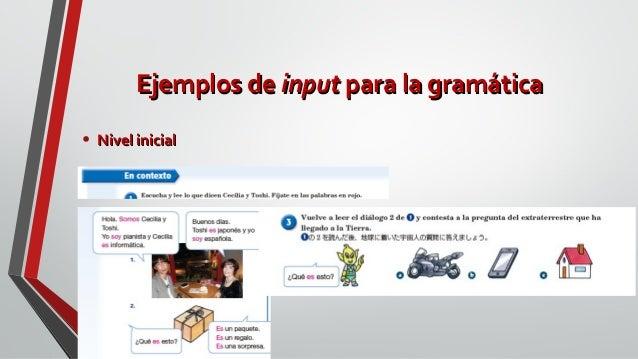 Ejemplos deEjemplos de inputinput para la gramáticapara la gramática • Nivel inicialNivel inicial