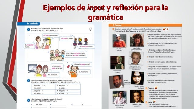 Ejemplos deEjemplos de inputinput y reflexión para lay reflexión para la gramáticagramática