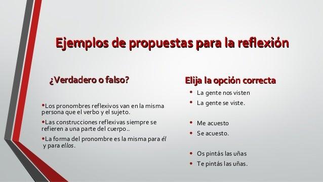 Ejemplos de propuestas para la reflexiónEjemplos de propuestas para la reflexión ¿Verdadero o falso?¿Verdadero o falso? •L...