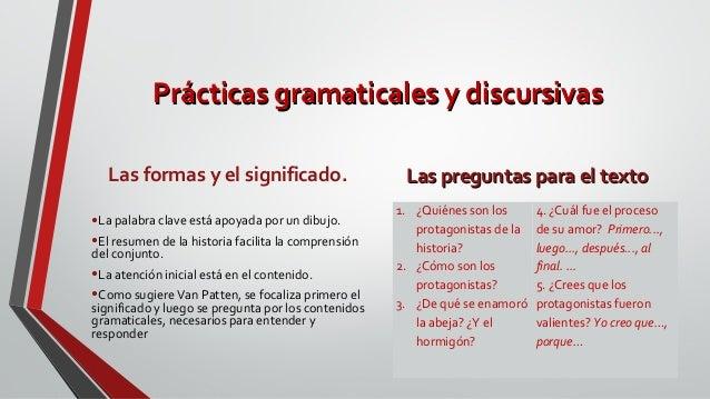 Prácticas gramaticales y discursivasPrácticas gramaticales y discursivas Las formas y el significado. •La palabra clave es...
