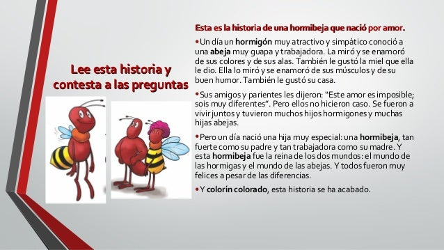 Lee esta historia yLee esta historia y contesta a las preguntascontesta a las preguntas Esta es la historia de una hormibe...