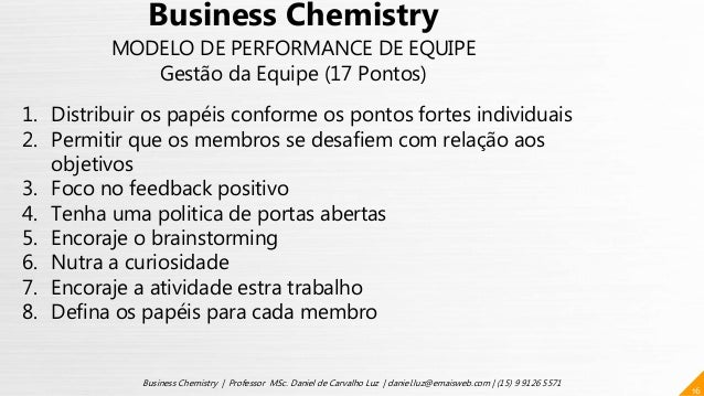 16 Business Chemistry | Professor MSc. Daniel de Carvalho Luz | daniel.luz@emaisweb.com | (15) 9 9126 5571 Business Chemis...