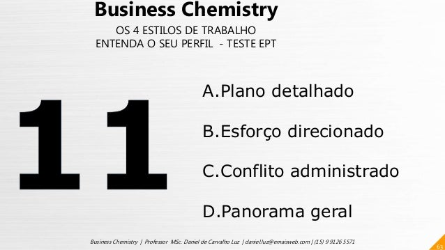 63 Business Chemistry | Professor MSc. Daniel de Carvalho Luz | daniel.luz@emaisweb.com | (15) 9 9126 5571 Business Chemis...