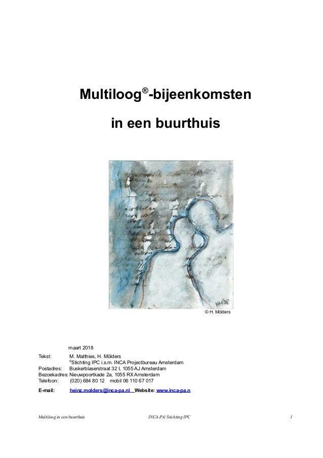 Multiloog® -bijeenkomsten in een buurthuis © H. Mölders maart 2018 Tekst: M. Matthies, H. Mölders © Stichting IPC i.s.m. I...
