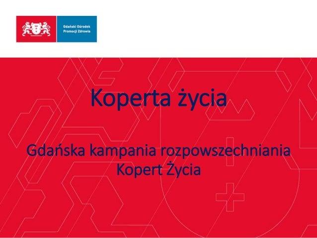 Koperta życia Gdańska kampania rozpowszechniania Kopert Życia