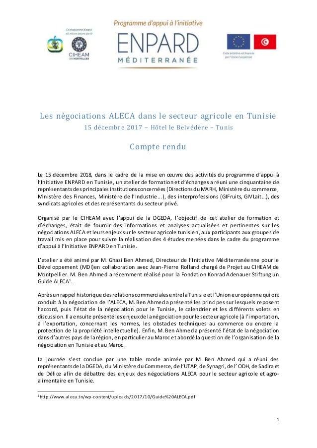 1 Les négociations ALECA dans le secteur agricole en Tunisie 15 décembre 2017 – Hôtel le Belvédère – Tunis Compte rendu Le...