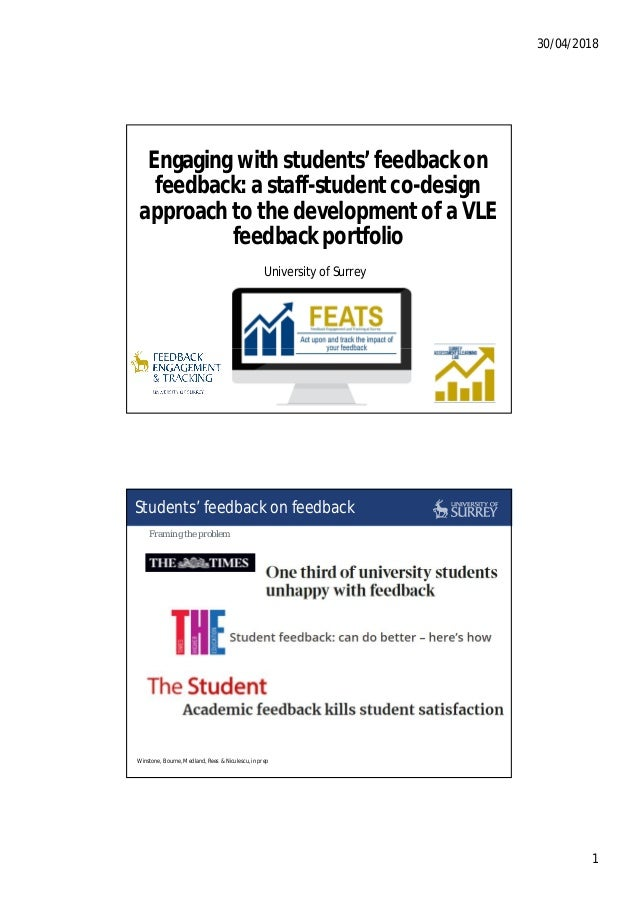 30/04/2018 1 University of Surrey Engaging with students' feedback on feedback: a staff-student co-design approach to the ...