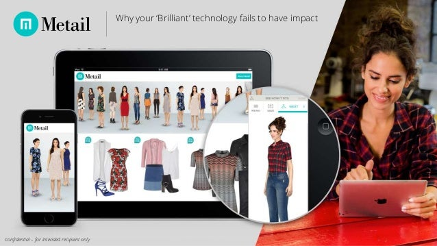Why your 'Brilliant' technology fails to have impact Confidential – for intended recipient only