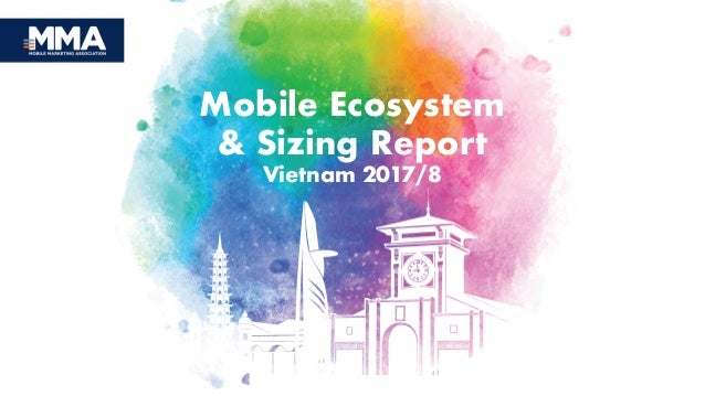 1 Mobile Ecosystem & Sizing Report Vietnam 2017/8