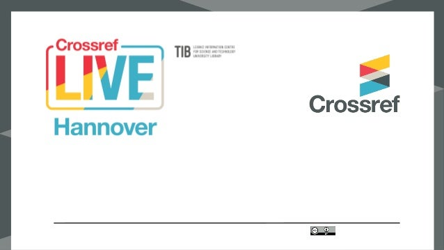 09:30 – 10:00 Welcome and Crossref overview   10:00 – 10:30  Getting started with registering content with Crossref  ...