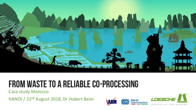 From waste to a reliableco-processing Case study Morocco HANOI / 22nd August 2018, Dr Hubert Baier