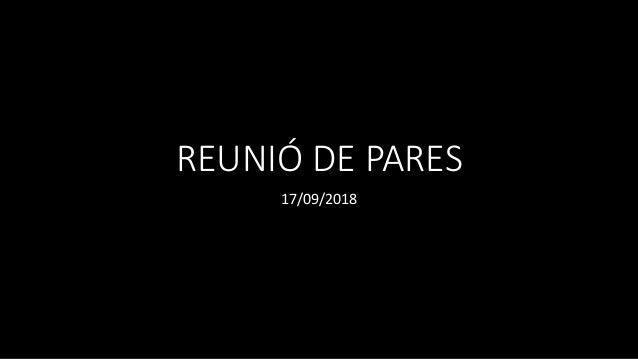 REUNIÓ DE PARES 17/09/2018