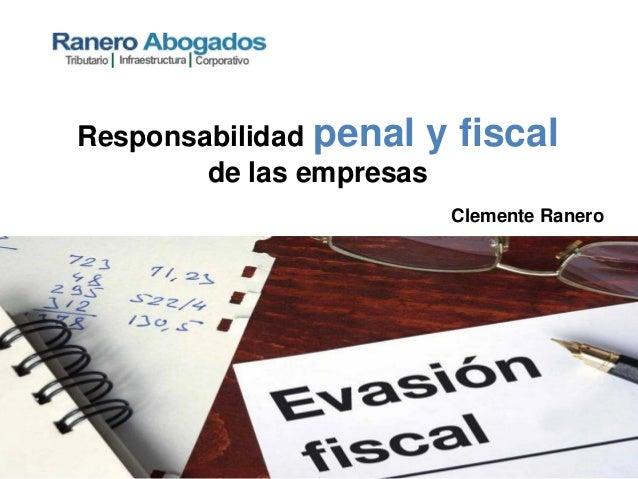 Responsabilidad penal y fiscal de las empresas Clemente Ranero