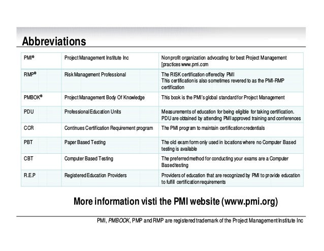 PMI, PMBOOK, PMP and RMP are registered trademark of the Project ManagementInstitute Inc Abbreviations More information vi...