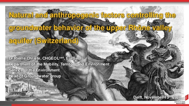 Natural and anthropogenic factors controlling the groundwater behavior of the upper Rhône valley aquifer (Switzerland) Dr ...