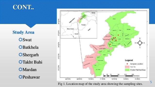 CONT.. Study Area Swat Batkhela Shergarh Takht Bahi Mardan Peshawar 5Fig 1. Location map of the study area showing t...