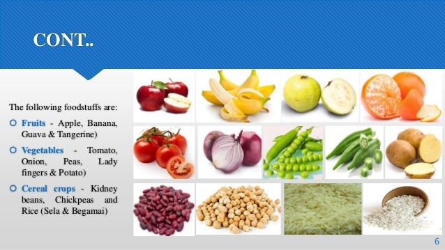 CONT.. The following foodstuffs are:  Fruits - Apple, Banana, Guava & Tangerine)  Vegetables - Tomato, Onion, Peas, Lady...