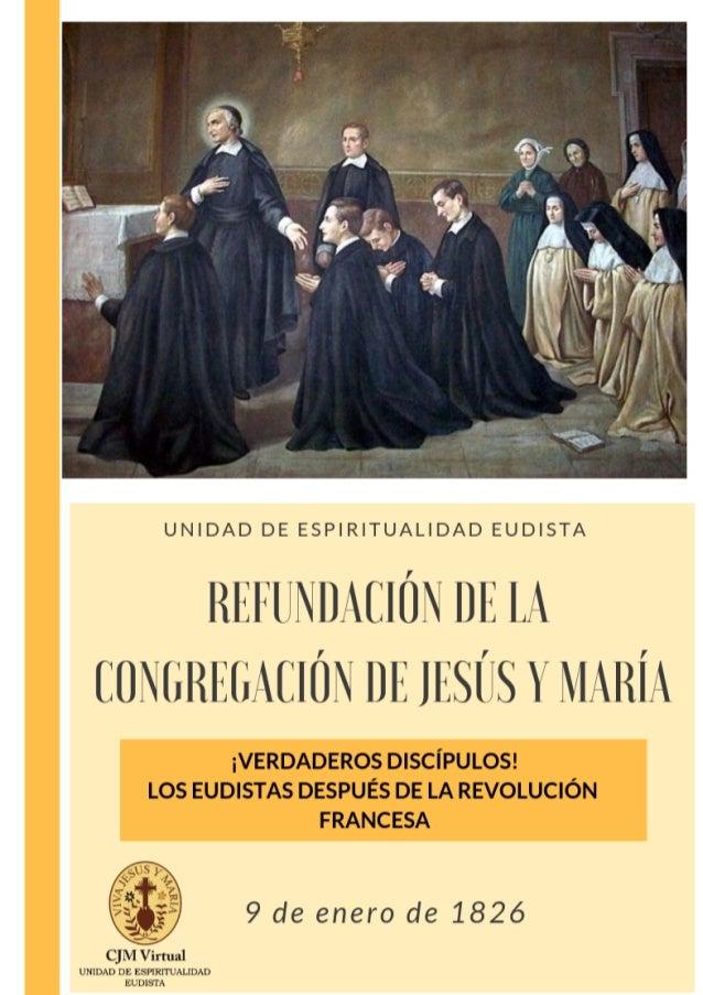 """REFUNDACIÓN DE LA CONGREGACIÓN DE JESÚS Y MARÍA """"Les exhorto a retomar, en fidelidad al carisma de san Juan Eudes, la form..."""