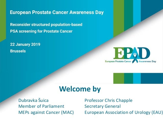 Welcome by Dubravka Šuica Member of Parliament MEPs against Cancer (MAC) Professor Chris Chapple Secretary General Europea...