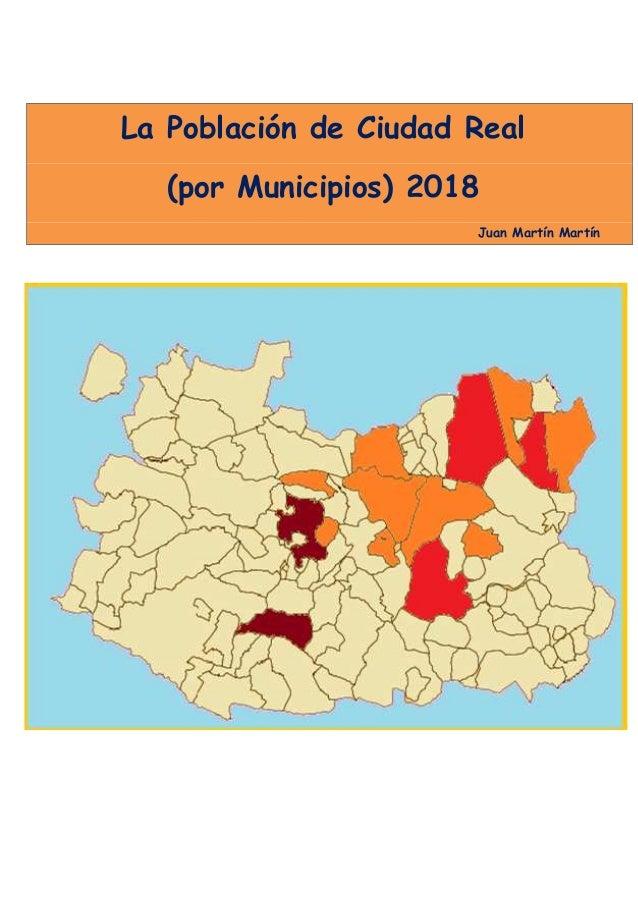 La Poblaci�n de Ciudad Real (por Municipios) 2018 Juan Mart�n Mart�n