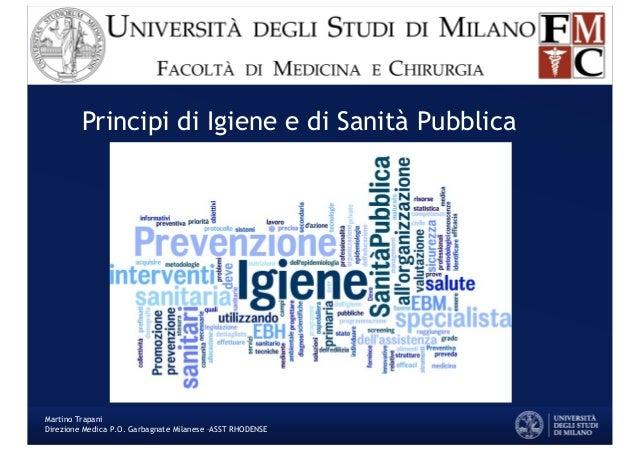Principi di Igiene e di Sanità Pubblica Martino Trapani Direzione Medica P.O. Garbagnate Milanese –ASST RHODENSE
