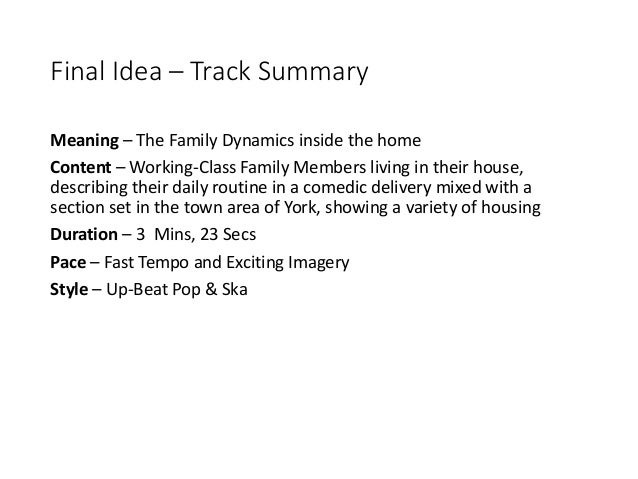 Final Idea – Track Summary Meaning – The Family Dynamics inside the home Content – Working-Class Family Members living in ...
