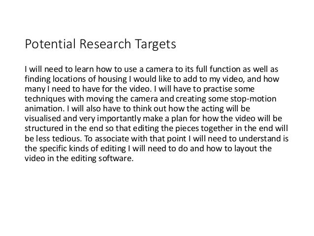 Potential Research Targets I will need to learn how to use a camera to its full function as well as finding locations of h...