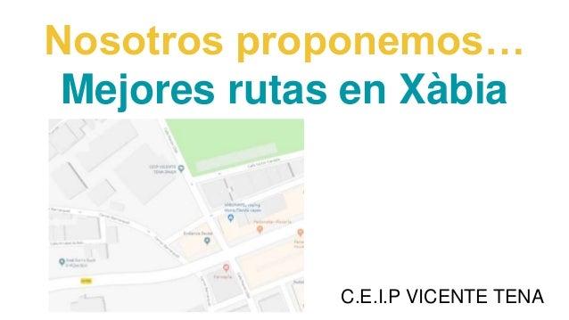 Nosotros proponemos… Mejores rutas en Xàbia C.E.I.P VICENTE TENA
