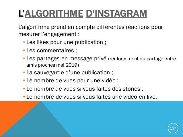 L'ALGORITHME D'INSTAGRAM L'algorithme prend en compte différentes réactions pour mesurer l'engagement : • Les likes pour u...
