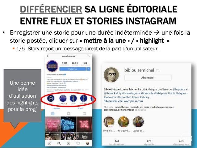 • Enregistrer une storie pour une durée indéterminée  une fois la storie postée, cliquer sur « mettre à la une » / « high...
