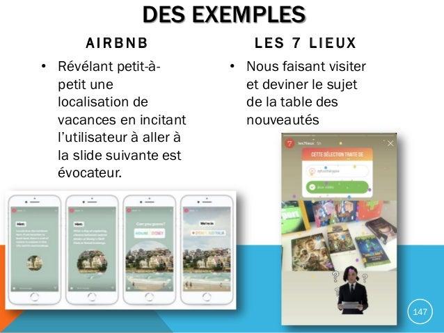 DES EXEMPLES A I R B N B • Révélant petit-à- petit une localisation de vacances en incitant l'utilisateur à aller à la sli...