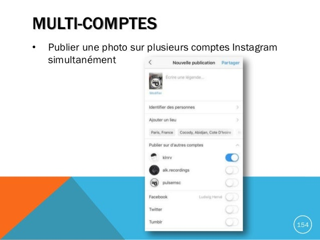 MULTI-COMPTES • Publier une photo sur plusieurs comptes Instagram simultanément 154