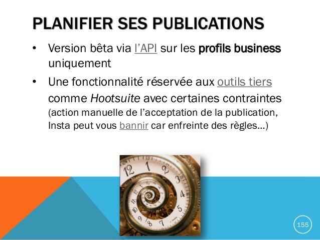 PLANIFIER SES PUBLICATIONS • Version bêta via l'API sur les profils business uniquement • Une fonctionnalité réservée aux ...
