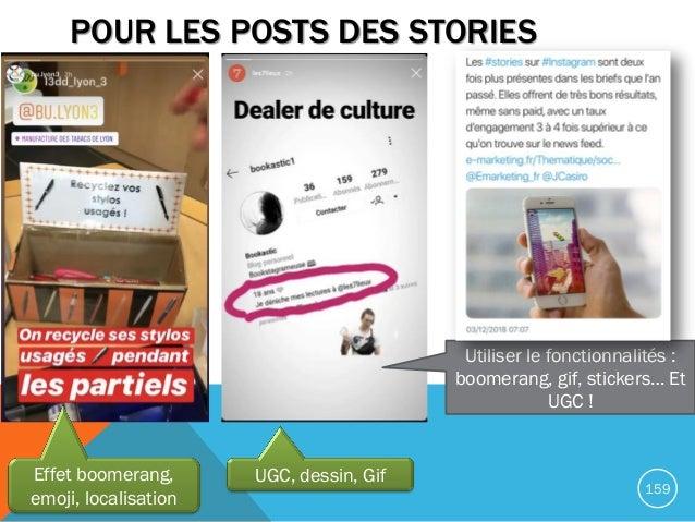 POUR LES POSTS DES STORIES 159 Utiliser le fonctionnalités : boomerang, gif, stickers… Et UGC ! Effet boomerang, emoji, lo...