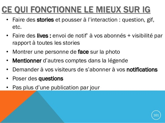 CE QUI FONCTIONNE LE MIEUX SUR IG • Faire des stories et pousser à l'interaction : question, gif, etc. • Faire des lives :...