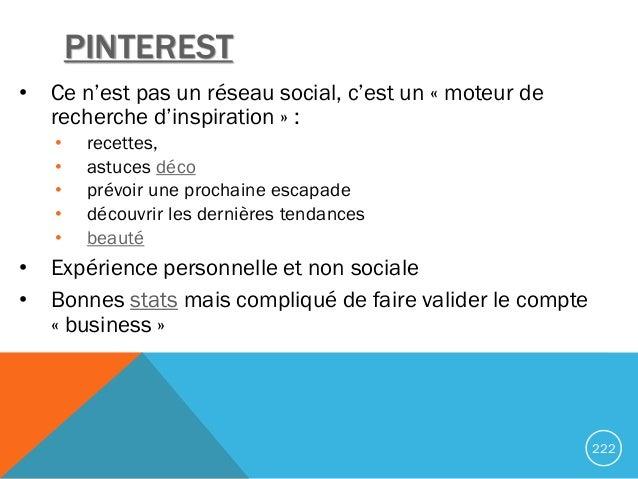 PINTEREST • Ce n'est pas un réseau social, c'est un « moteur de recherche d'inspiration » : • recettes, • astuces déco • p...